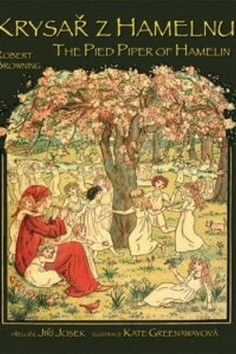 Krysař z Hamelnu/The Pied Piper of Hamelin - Robert Browning
