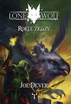 Lone Wolf Rokle zkázy: Kniha 4 - Joe Dever
