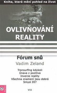 Fórum snů: Ovlivňování reality VII. - Vadim Zeland