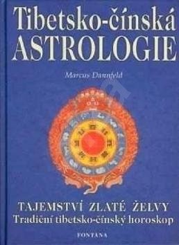Tibetsko-čínská astrologie: Tajemství zlaté želvy - Marcus Danfeld