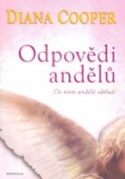 Odpovědi andělů: Co nám andělé sdělují - Diana Cooper