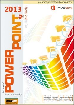 PowerPoint 2013 nejen pro školy - Karel Klatovský