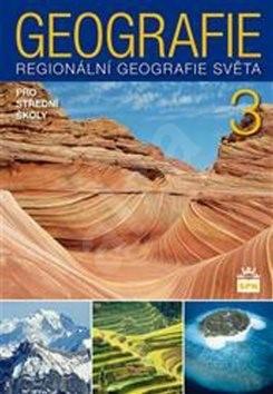 Geografie 3 pro střední školy: Regionální geografie světa - Jaromír Demek; Vít Voženílek; Lubomír Dvořák