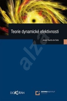 Teorie dynamické efektivnosti - Ladislav Tajovský; Adéla Hrušková; Ludmila Černá