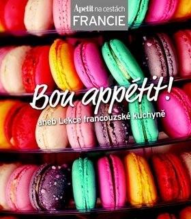Bon appétit!: aneb Lekce francouzské kuchyně -