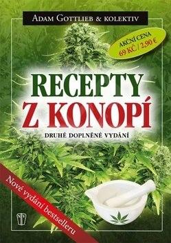 Recepty z konopí: Druhé doplněné vydání - Adam Gottlieb
