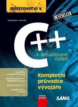 Mistrovství v C++: Kompletní průvodce vývojáře - Stephen Prata