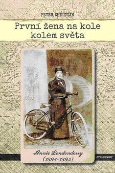 První žena na kole kolem světa: Annie Londonderry (1894-1895) - Peter Zheutlin