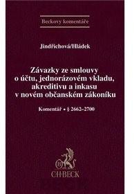 Závazky ze smlouvy o účtu, jednorázovém vkladu, akreditivu a inkasu v novém OZ: Komentář § 2662-2700 - Denisa Jindřichová; Tomáš Hládek