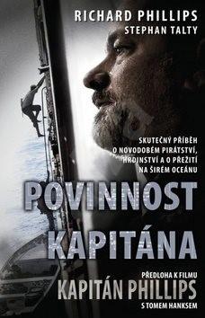 Povinnost kapitána: Předloha k filmu Kapitám Phillips s Tomeme Hnksem - Richard Phillips; Stephen Talty