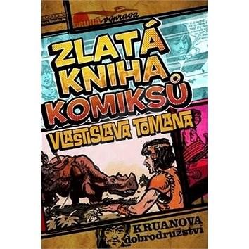 Zlatá kniha komiksů Vlastislava Tomana: Kruanova dobrodružství - Vlastislav Toman