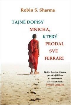 Tajné dopisy mnicha, který prodal své ferrari - Robin S. Sharma