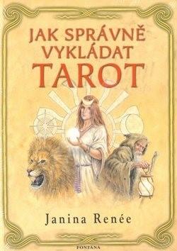 Jak správně vykládat tarot - Janina Renée