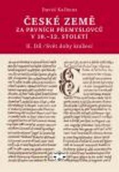 České země za prvních Přemyslovců v 10. - 12. století: II.díl - David Kalhous