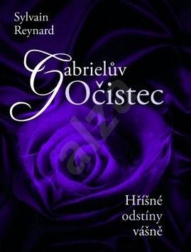 Gabrielův Očistec: Hříšné odstíny vášně - Sylvain Reynard