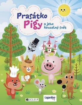 Prasátko Pigy a jeho kouzelný svět -