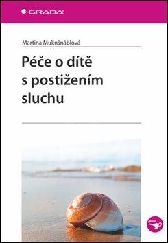 Péče o dítě s postižením sluchu - Martina Muknšnáblová