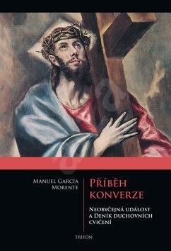Příběh konverze: Neobyčejná událost a deník duchovních cvičení - Manuel García Morente