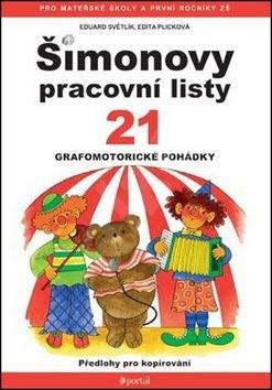 Šimonovy pracovní listy 21: Grafomotorické pohádky - Eduard Světlík; Edita Plicková