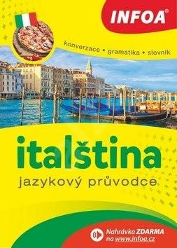 Italština Jazykový průvodce: Konverzace Gramatika Slovník -