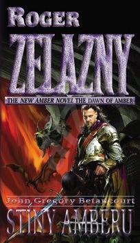 Stíny Amberu - Roger Zelazny; John Gregory Betancourt