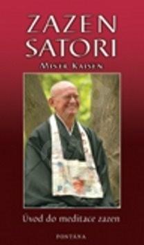 Zazen Satori: Úvod do meditace zazenu -