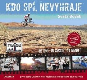 Kdo spí, nevyhraje: první český účastník v cíli nejdelšího cyklistického závodu světa - Svaťa Božák
