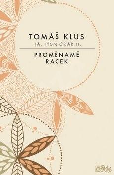 Já, písničkář II.: Proměnamě, Racek - Tomáš Klus