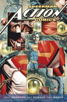 Superman Action comics 3 Na konci času - Grant Morrison; Rags Morales; Brad Walker