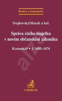 Správa cizího majetku v novém OZ Komentář: Komentář § 1400-1474 -