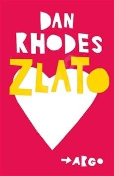 Zlato - Dan Rhodes