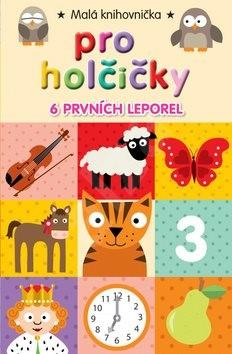 Malá knihovnička pro holčičky: 6 prvních leporel -
