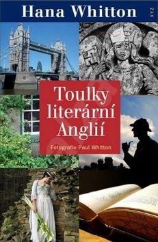 Toulky literární Anglií - Hana Whitton