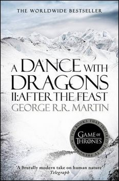 A Dance with Dragons, part 2 After the Feast - George R.R. Martin