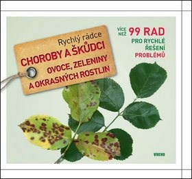 Rychlý rádce Choroby a škůdci ovoce, zeleniny a okrasných rostlin: 99 rad pro rychlé řešení problémů - Andreas Vietmeier
