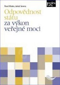Odpovědnost státu za výkon veřejné moci - Jakub Severa; Pavel Mates