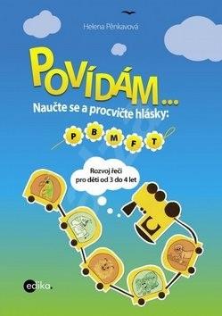 Povídám ...: Naučte se procvičovat hlásky: P, B, M, F, T - Helena Pěnkavová