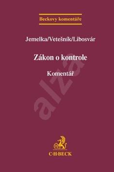 Zákon o kontrole Komentář - Luboš Jemelka; Pavel Vetešník; František Libosvár