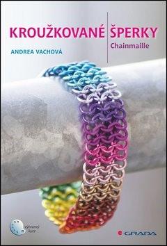 Kroužkované šperky: Chainmaille - Andrea Vachová