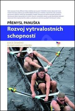 Rozvoj vytrvalostních schopností: Edice Českého olympijského výboru - Přemysl Panuška