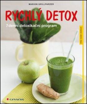 Rychlý detox: 7denní detoxikační program - Marion Grillparzer