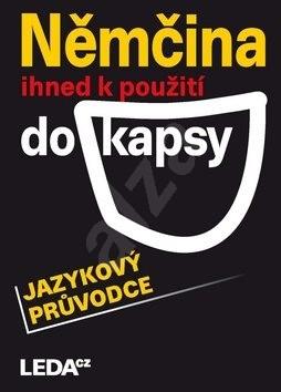 Němčina ihned k použití do kapsy: jazykový průvodce - C. Bezděková; Jarmila Janešová; Libuše Prokopová; Veronika Bendová