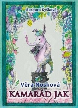 Kamarád Jak - Barbora Kyšková; Věra Nosková