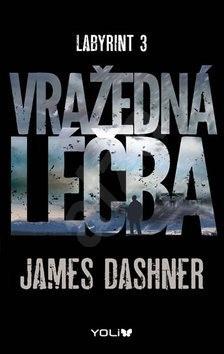Labyrint 3 Vražedná léčba - James Dashner