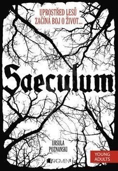 Saeculum: Uprostřed lesů začíná boj o život... - Ursula Poznanski