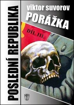Porážka Poslední republika III. - Viktor Suvorov