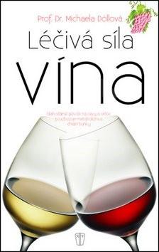 Léčivá síla vína: Blahodárně působí na cévy a srdce, povzbuzuje metabolismus, chrání buňky - Michaela Döllová