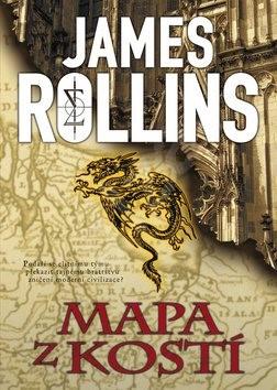 Mapa z kostí: Podaří se elitnímu týmu překazit tajnému bratrstvu zničení moderní civilizace? - James Rollins