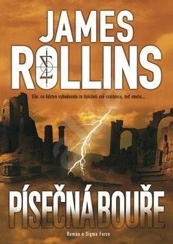 Písečná bouře: Vše, co lidstvo vybudovalo za tisíciletí své existence, teď smete... - James Rollins