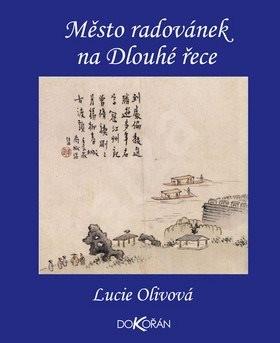 Město radovánek na Dlouhé řece: Yangzhou v 18 století - Lucie Olivová